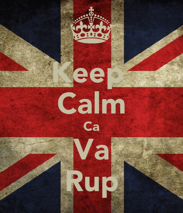 Keep  Calm Ca Va Rup