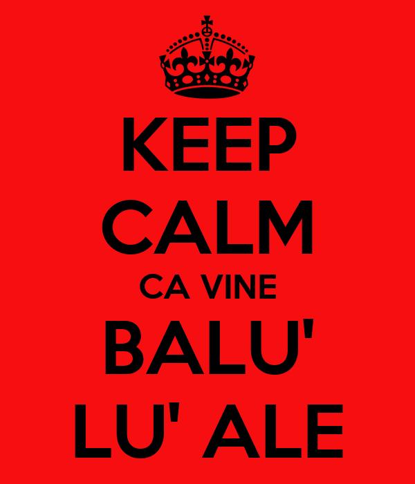 KEEP CALM CA VINE BALU' LU' ALE