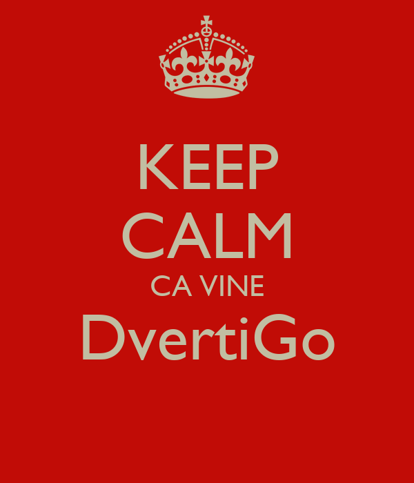 KEEP CALM CA VINE DvertiGo