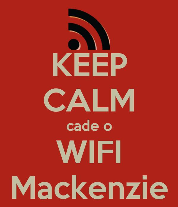 KEEP CALM cade o WIFI Mackenzie