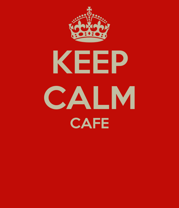 KEEP CALM CAFE