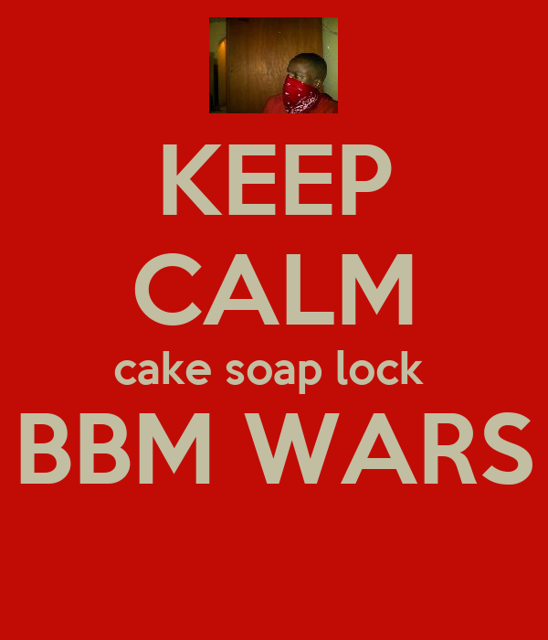 KEEP CALM cake soap lock  BBM WARS