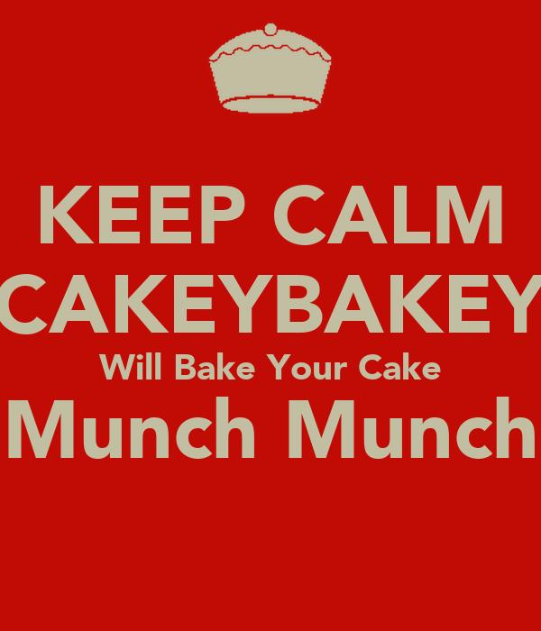"KEEP CALM CAKEYBAKEY Will Bake Your Cake ""Munch Munch"""