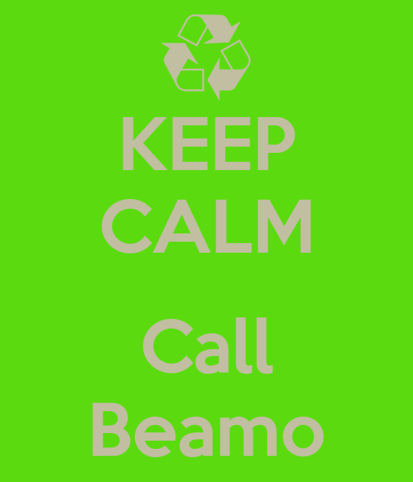 KEEP CALM  Call Beamo