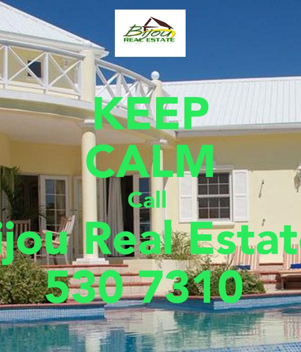 KEEP CALM Call  Bijou Real Estate  530 7310