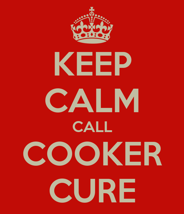 KEEP CALM CALL COOKER CURE
