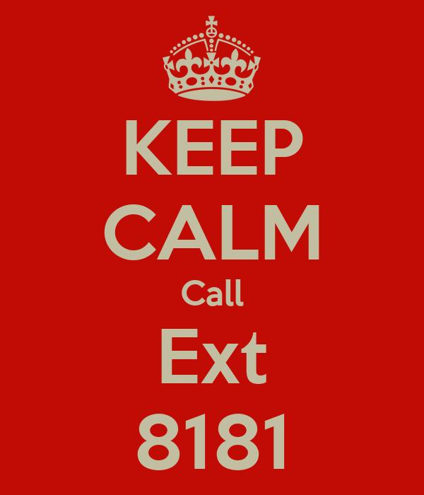 KEEP CALM Call Ext 8181