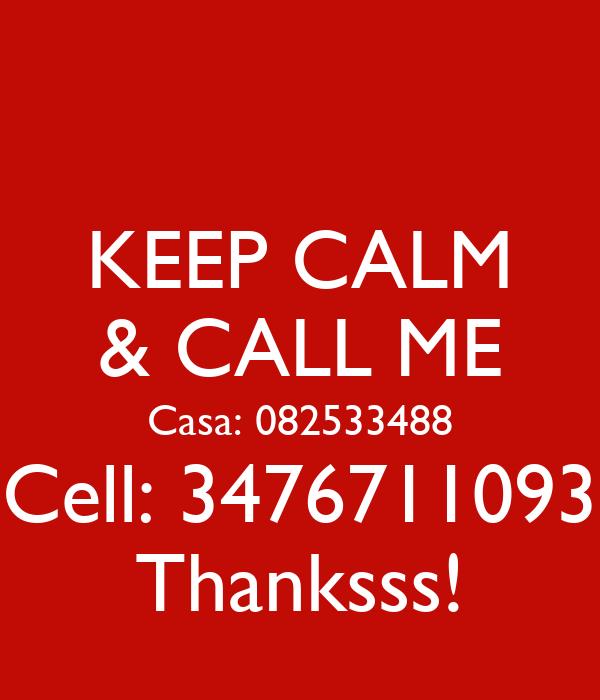 KEEP CALM & CALL ME Casa: 082533488 Cell: 3476711093 Thanksss!