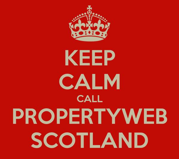 KEEP CALM CALL PROPERTYWEB SCOTLAND