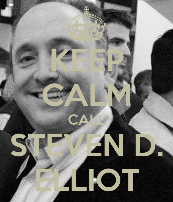 KEEP CALM CALL STEVEN D. ELLIOT