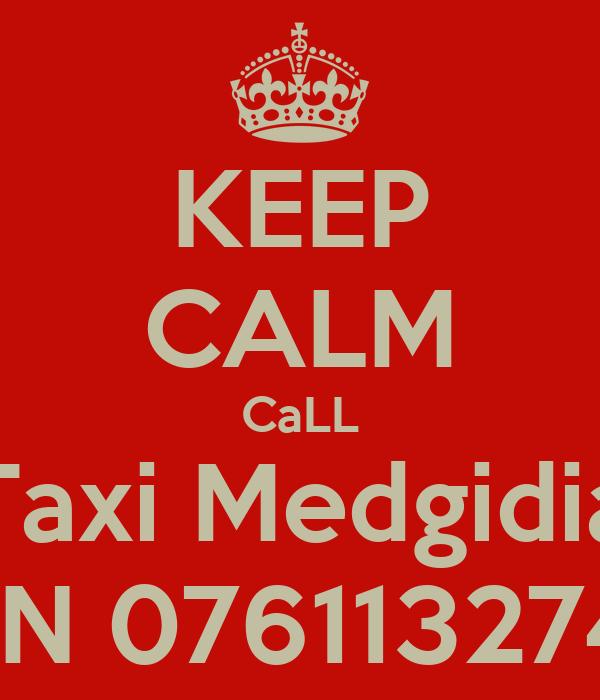 KEEP CALM CaLL Taxi Medgidia ON 0761132741