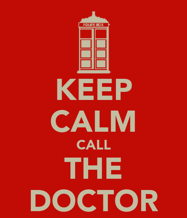 KEEP CALM CALL THE DOCTOR