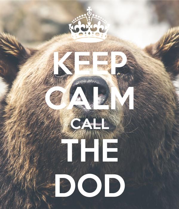 KEEP CALM CALL THE DOD