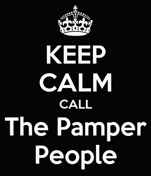 KEEP CALM CALL The Pamper People