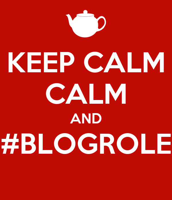 KEEP CALM CALM AND #BLOGROLE