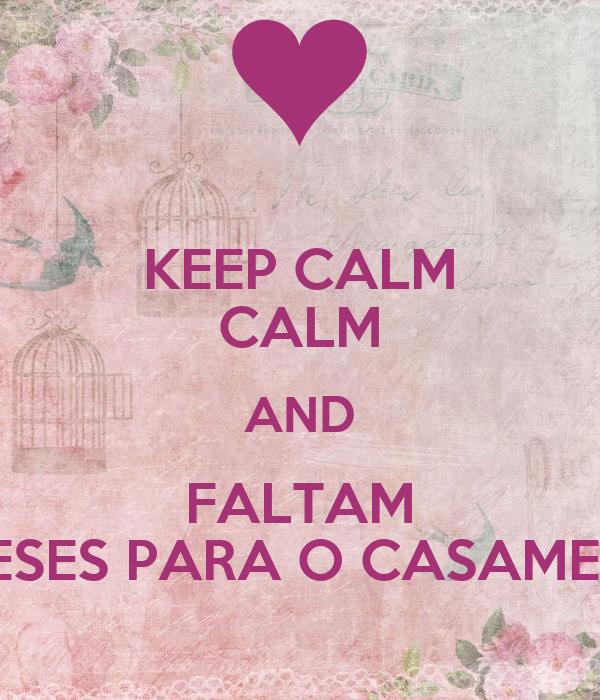 KEEP CALM CALM AND FALTAM 8 MESES PARA O CASAMENTO