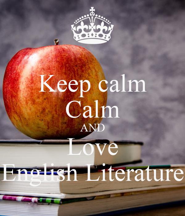 Keep calm Calm AND Love English Literature