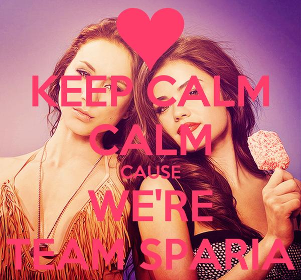 KEEP CALM CALM CAUSE WE'RE TEAM SPARIA