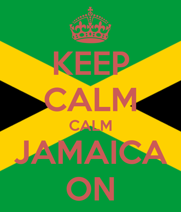 KEEP CALM CALM JAMAICA ON