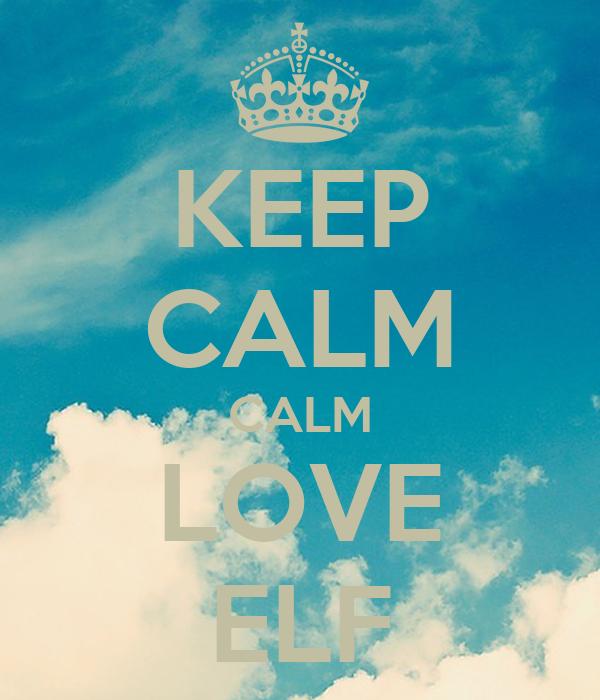 KEEP CALM CALM LOVE ELF