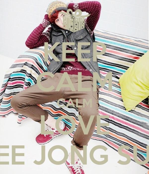 KEEP CALM CALM LOVE LEE JONG SUK