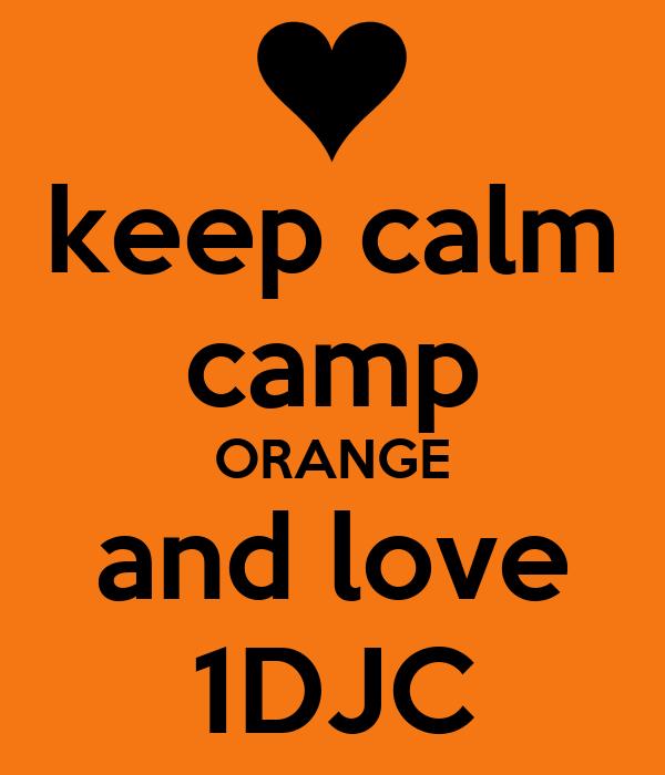 keep calm camp ORANGE and love 1DJC