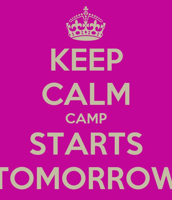 KEEP CALM CAMP STARTS TOMORROW
