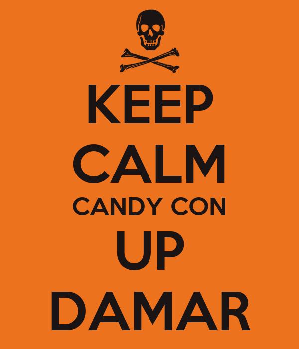 KEEP CALM CANDY CON UP DAMAR