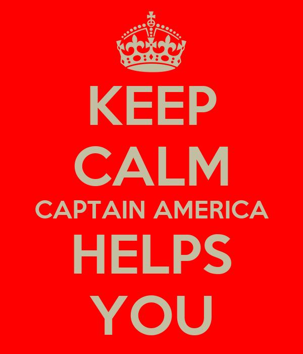 KEEP CALM CAPTAIN AMERICA HELPS YOU