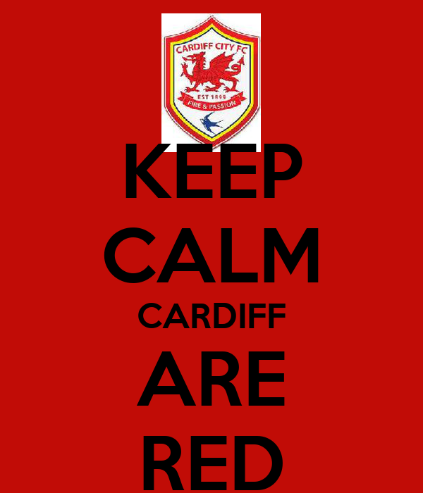 KEEP CALM CARDIFF ARE RED