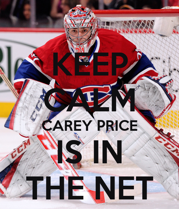 Keep Calm Carey Price Is In The Net Poster Robert Keep Calm O Matic