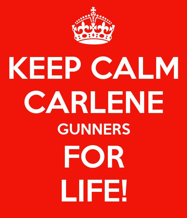 KEEP CALM CARLENE GUNNERS FOR LIFE!