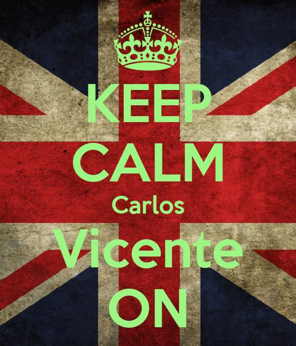 KEEP CALM Carlos Vicente ON