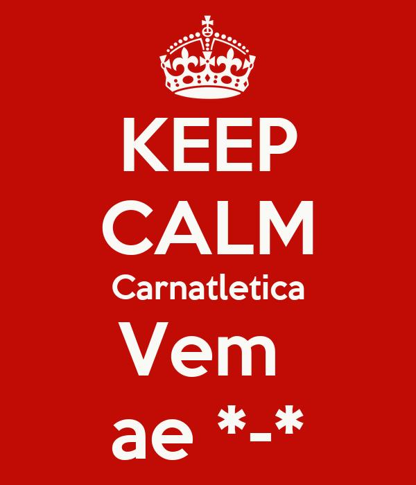 KEEP CALM Carnatletica Vem  ae *-*