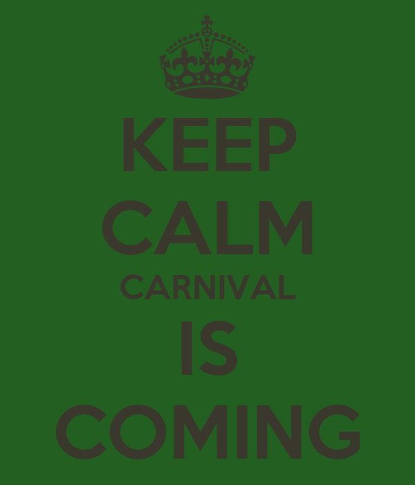 KEEP CALM CARNIVAL IS COMING