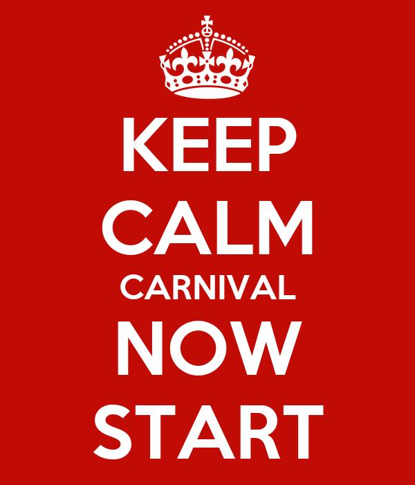 KEEP CALM CARNIVAL NOW START