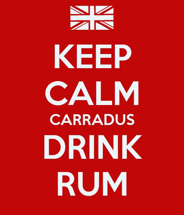 KEEP CALM CARRADUS DRINK RUM