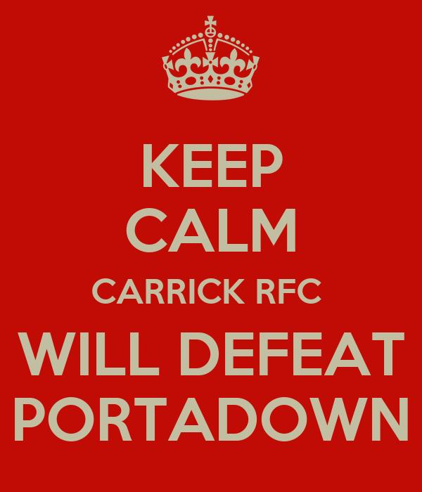 KEEP CALM CARRICK RFC  WILL DEFEAT PORTADOWN