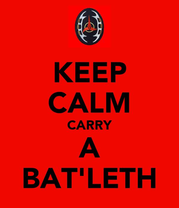 KEEP CALM CARRY A BAT'LETH