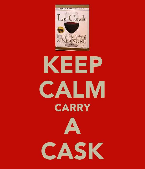 KEEP CALM CARRY A CASK