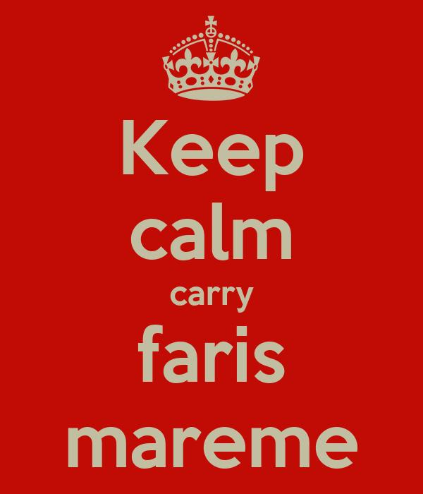 Keep calm carry faris mareme