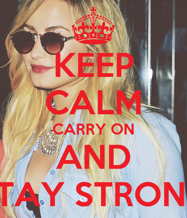 KEEP CALM CARRY ON AND STAY STRONG
