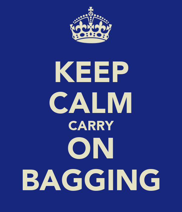KEEP CALM CARRY ON BAGGING