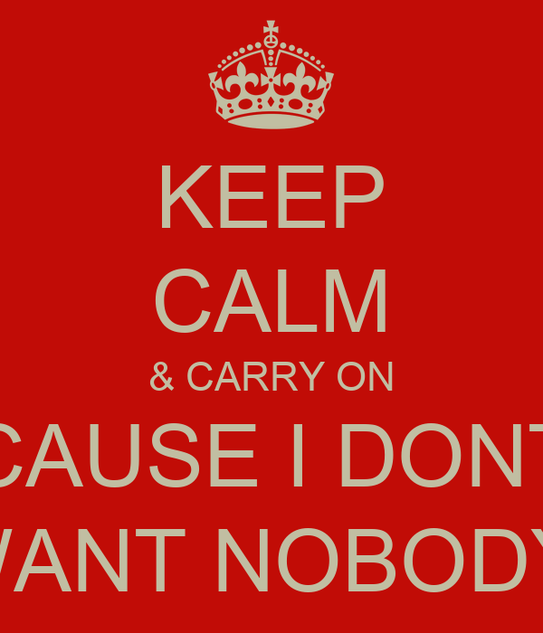 keep calm carry on cause i dont want nobody poster shaq keep