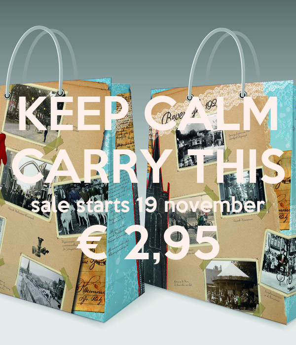 KEEP CALM CARRY THIS sale starts 19 november € 2,95
