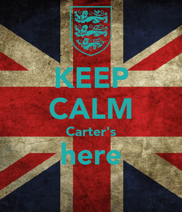 KEEP CALM Carter's here