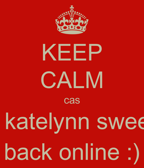 KEEP CALM cas sexy katelynn sweeney  back online :)