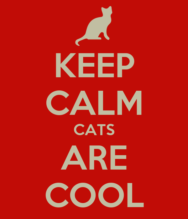 KEEP CALM CATS ARE COOL