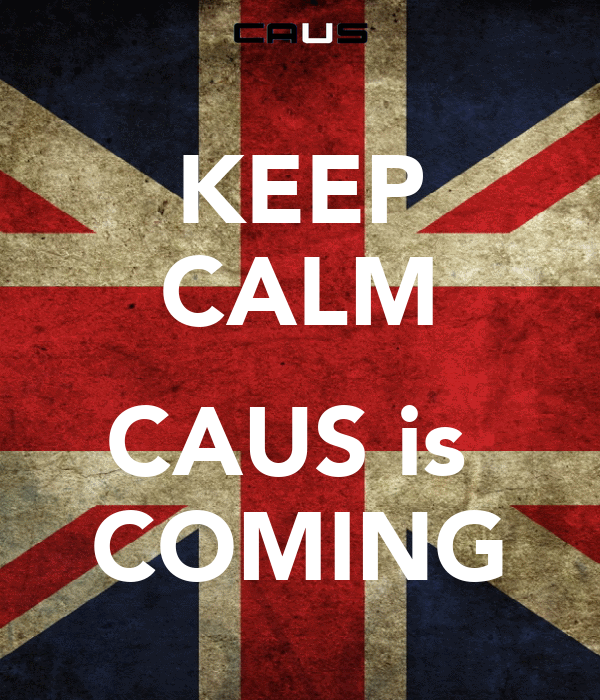 KEEP CALM  CAUS is  COMING