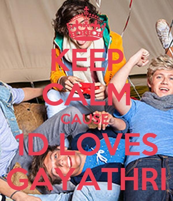 KEEP CALM CAUSE  1D LOVES GAYATHRI
